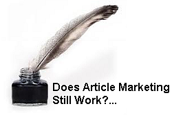 Does Article Marketing Work Really Work In 2012
